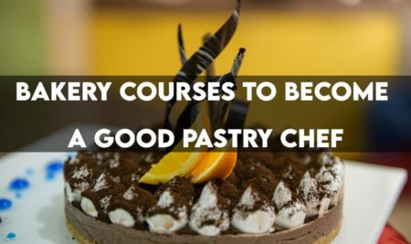 Bakery Courses to Become a Good Pastry Chef
